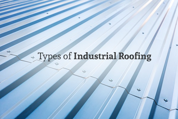"A corrugated metal roof with the words ""Types of Industrial Roofing"""