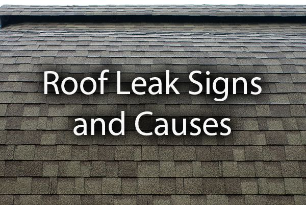 A roof with the words, roof leak signs and causes.